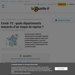 Covid-19 : quels départements menacés d'un risque de reprise ?
