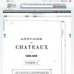 T1 1908-1909 Annuaire des châteaux et des départements : 40.000 noms