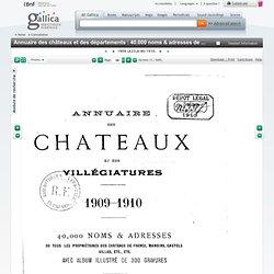 T1 (A-M)1909 - 1910 Annuaire des châteaux et des départements : 40.000 noms