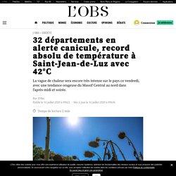 32 départements en alerte canicule, record absolu de température à Saint-Jean-de-Luz avec 42°C Le 31 juillet 2020