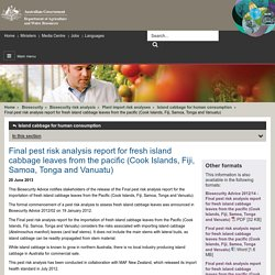 AUSTRALAN GOVERNMENT 20/06/13 Final pest risk analysis report for fresh island cabbage leaves from the pacific (Cook Islands, Fiji, Samoa, Tonga and Vanuatu)