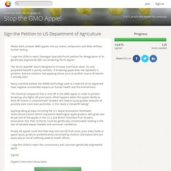 Sign the Petition to US Department of Agriculture · Stop the GMO Apple!