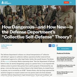 """How Dangerous—and How New—Is the Defense Department's """"Collective Self-Defense"""" Theory?"""