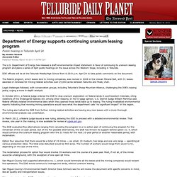 Telluride Daily Planet > Archives > News > Department of Energy supports continuing uranium leasing program