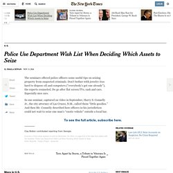 Police Use Department Wish List When Deciding Which Assets to Seize - NYTimes.com