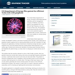 US Department of Energy files patent for efficient Tesla coils with graphene - Graphene Tracker