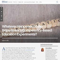 Whatever Happened to the Department's Competency-Based Education Experiments?