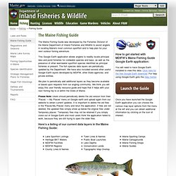 Department of Inland Fisheries and Wildlife - The Maine Fishing Guide on Google Earth
