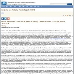 CDC MMWR 15/08/14 Health Department Use of Social Media to Identify Foodborne Illness — Chicago, Illinois, 2013–2014