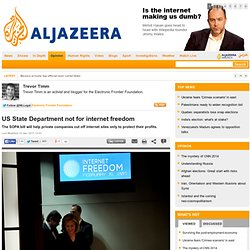 US State Department not for internet freedom