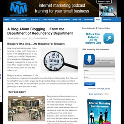 A Blog About Blogging... From the Department of Redundancy Department - My Marketing Magnet