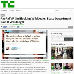 PayPal VP On Blocking WikiLeaks: State Department Said It Was Illegal