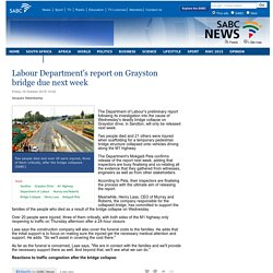 Labour Departments report on Grayston bridge due next week:Friday 16 October 2015