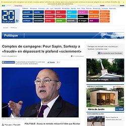 Comptes de campagne: Pour Sapin, Sarkozy a «fraudé» en dépassant le plafond «sciemment»