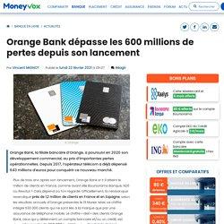 Orange Bank dépasse les 600 millions de pertes depuis son lancement