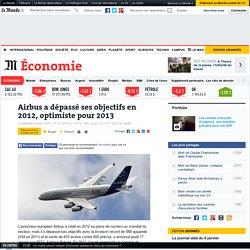 Airbus a dépassé ses objectifs en 2012, optimiste pour 2013