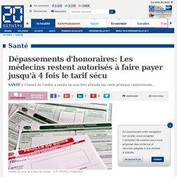 Dépassements d'honoraires: Les médecins restent autorisés à faire payer jusqu'à 4 fois le tarif sécu