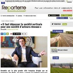 Grenoble «Il faut dépasser la société verticale pour une société d'acteurs-réseaux»