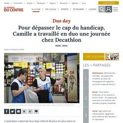 Pour dépasser le cap du handicap, Camille a travaillé en duo une journée chez Decathlon - Nevers (58000)