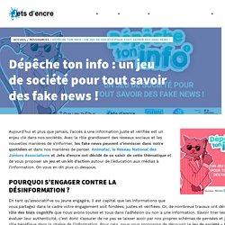 Dépêche ton info : un jeu de société pour tout savoir des fake news !