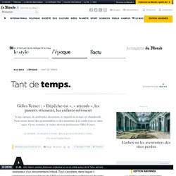 Gilles Vernet: «Dépêche-toi», «attends», les parents stressent, les enfants subissent