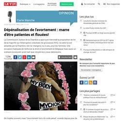Dépénalisation de l'avortement : marre d'être patientes et flouées! - Belgique - LeVif.be