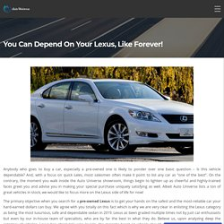 You can depend on your Lexus, like forever!