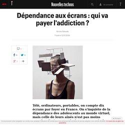 Dépendance aux écrans : qui va payer l'addiction ? - Nouvelles technos