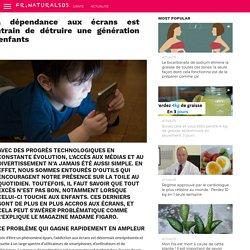 La dépendance aux écrans est entrain de détruire une génération d'enfants – Natural SOS FR