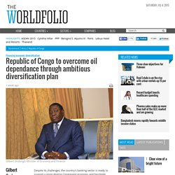 Republic of Congo to overcome oil dependance through ambitious diversification plan