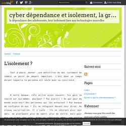 L'isolement ? - cyber dépendance et isolement, la grande inquiètude