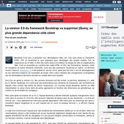 La version 5.0 du framework Bootstrap va supprimer jQuery, sa plus grande dépendance côté client pour du pur JavaScript