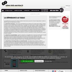 La dépendance au tabac / Les effets néfastes du tabac pour moi / Le tabac et moi / Page d'accueil - tabac-info-service.fr