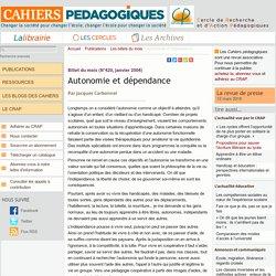 Autonomie et dépendance - Le Cercle de Recherche et d'Action Pédagogiques et les Cahiers pédagogiques