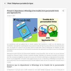 Prévenir la dépendance à WhatsApp et les troubles de la personnalité limite avec Spymaster Pro