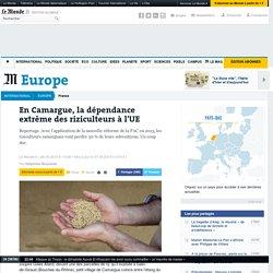 LE MONDE 06/04/14 En Camargue, la dépendance extrême des riziculteurs à l'UE .