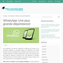 WhatsApp: Une plus grande dépendance!