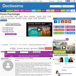 Suis-je devenue dépendante à internet ? - Forum libre Psychologie