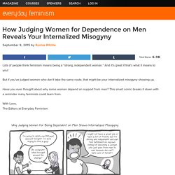 How Judging Women for Dependence on Men Reveals Your Internalized Misogyny