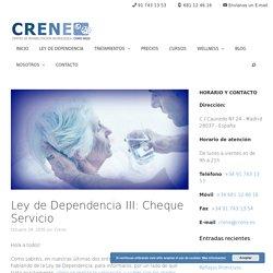 Ley de Dependencia III: Cheque Servicio