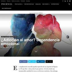 ¿Adicción al amor? Dependencia emocional