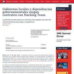 Gobiernos locales y dependencias gubernamentales niegan contratos con Hacking Team