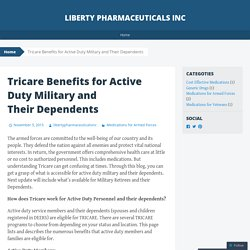 Tricare Benefits for Active Duty Military and TheirDependents