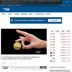 Vous faire gagner de l'argent en dépensant du Bitcoin sans vous en rendre compte... C'est le pari de Strike
