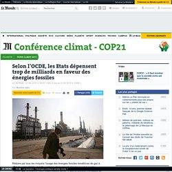 Selon l'OCDE, les Etats dépensent trop de milliards en faveur des énergies fossiles