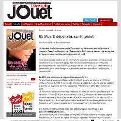 65 Mds € dépensés sur Internet - La Revue du Jouet
