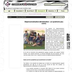 Dépersonnalisation-déréalisation : un syndrome peu connu