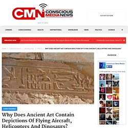 Why Does Ancient Art Contain Depictions Of Flying Aircraft, Helicopters And D...