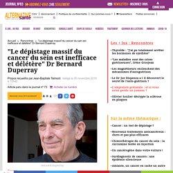 """""""Le dépistage massif du cancer du sein est inefficace et délétère"""" Dr Bernard Duperray"""