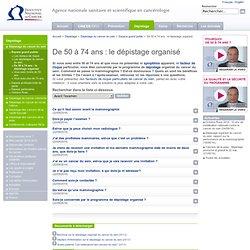 e-cancer - Dépistage sein - FAQ - De 50 à 74 ans - Dépistage
